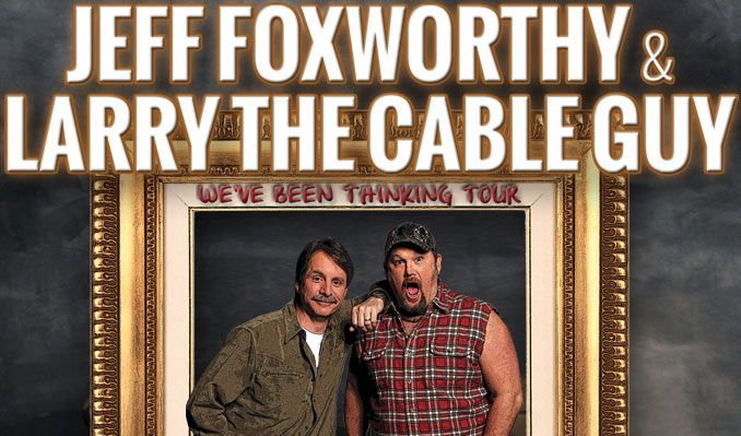 Jeff Foxworthy Larry The Cable Guy Tour Dates